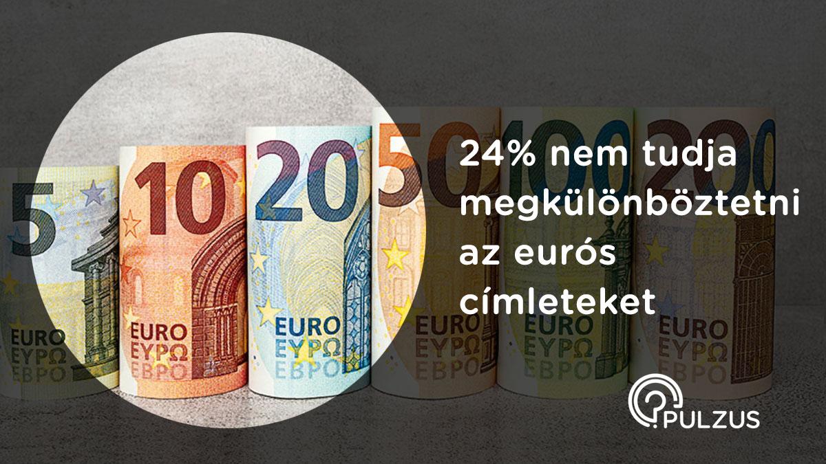 Eurós címletek megkülönböztetése - Pulzus közvéleménykutatás