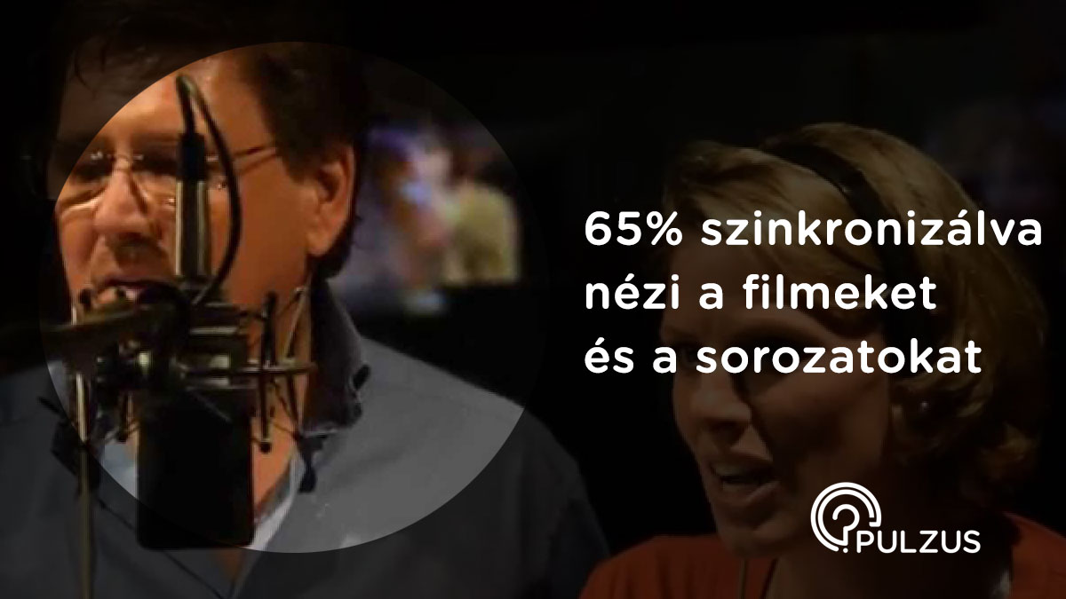 Szinkronizálva nézni filmeket és sorozatokat - Pulzus közvéleménykutatás